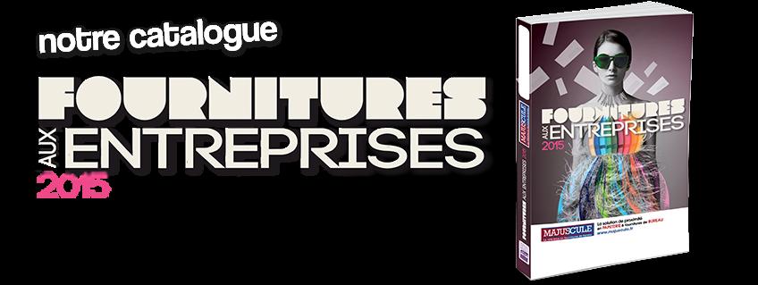 Le catalogue Fournitures aux Entreprises 2015