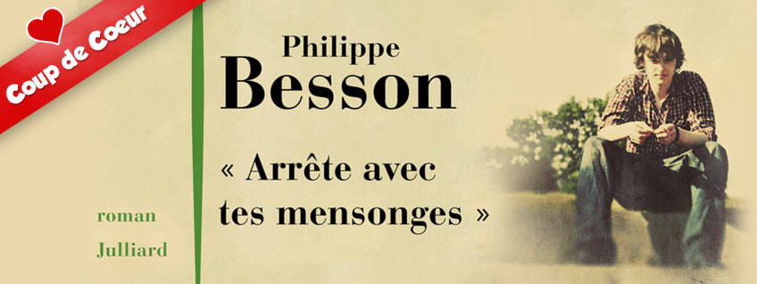 « Arrête avec tes mensonges » de Philippe Besson