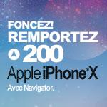 Remportez 200 iPhone® X avec Navigator !